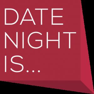 Date Night Is...