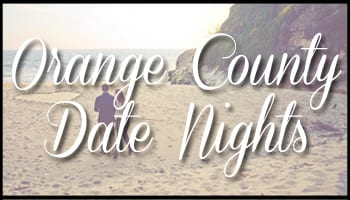 Orange County Date Nights
